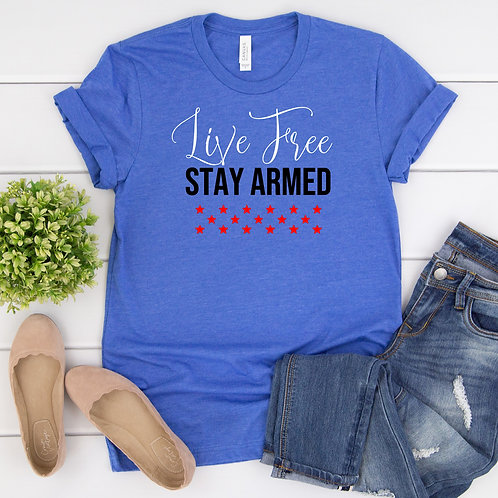 Live Free Stay Armed - Women's 2A shirt -  T Shirt