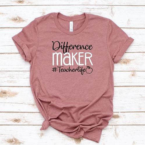 Difference maker Teacher Life - Teacher shirt-  Women's T Shirt