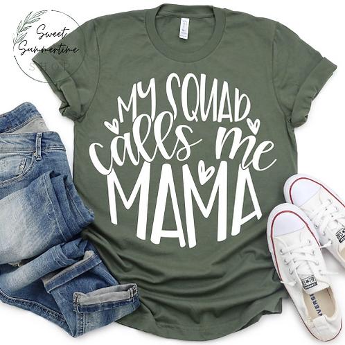 My Squad Calls Me mama Shirt