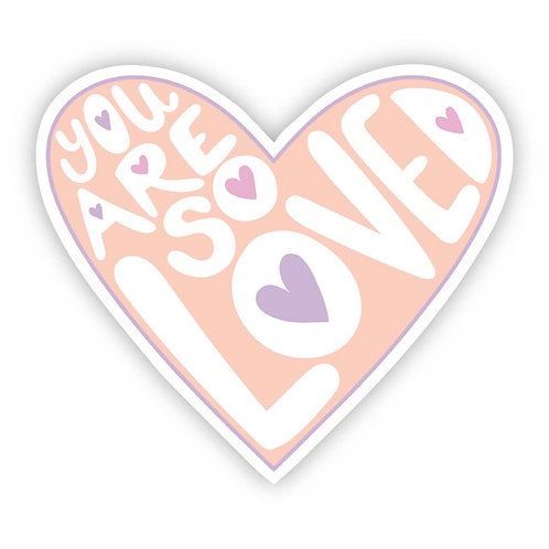 You are so Loved Sticker