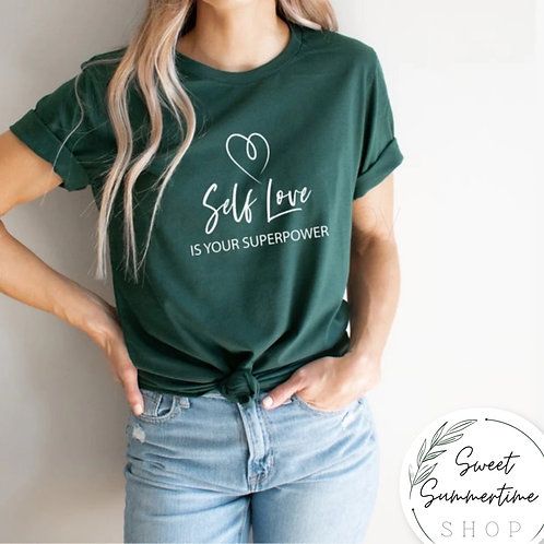 Self love is your superpower shirt
