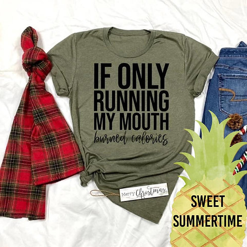 If Only Running My Mouth Burned Calories Shirt