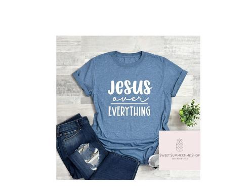 Jesus Over Everything Shirt
