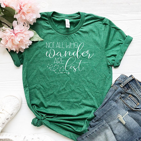 Not all who Wander are lost - women's T Shirt