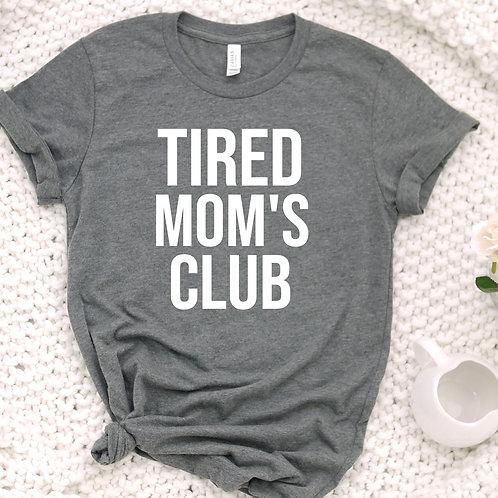 Tired Mom's Club  T Shirt