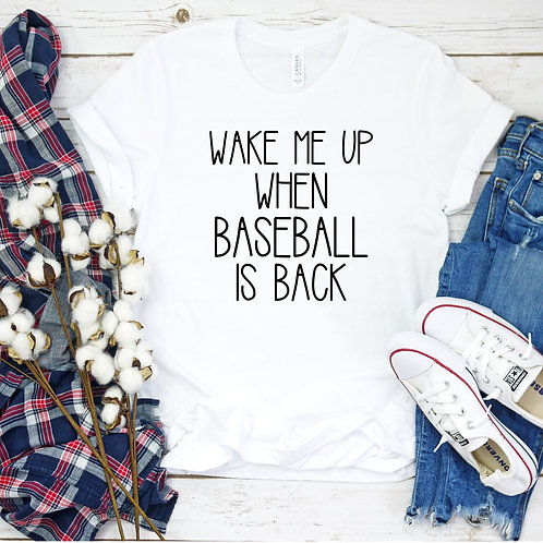 Wake me up when Baseball is Back -  womens t shirt