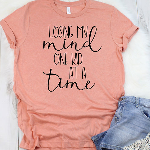 Losing my mind one kid at a time - mom life - Womens T Shirt