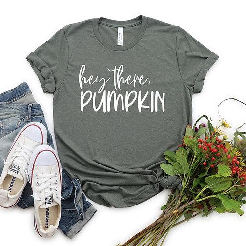 Hey there, Pumpkin T Shirt