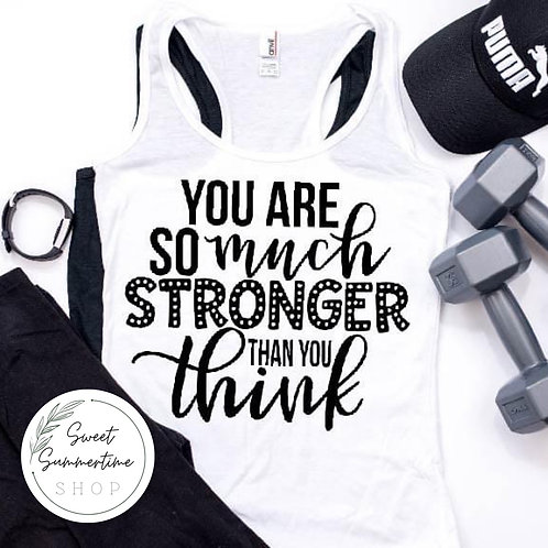 You are so much stronger than you think Tank Top