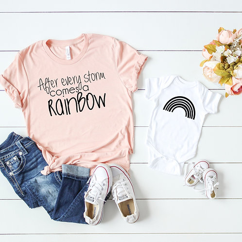 After Every Storm comes a Rainbow-  Baby - Matching Mom and Baby set