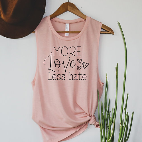 MORE LOVE Less Hate Muscle Tank