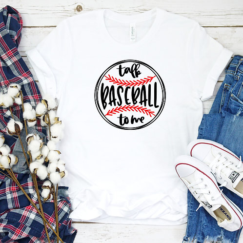 Talk Baseball To Me Women's T Shirt