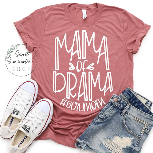 Mama of Drama Girl Mom Shirt