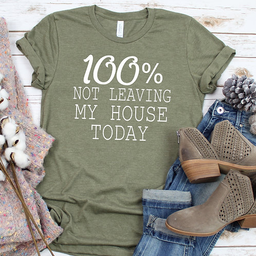Not leaving my house today - Homebody -  Women's T Shirt