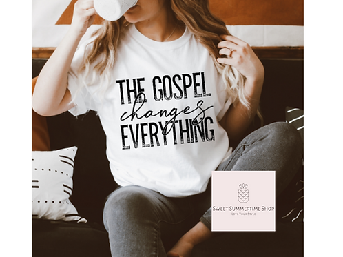 The Gospel Changes Everything Shirt