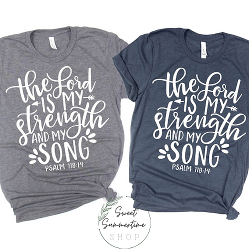The Lord is my Strength Shirt