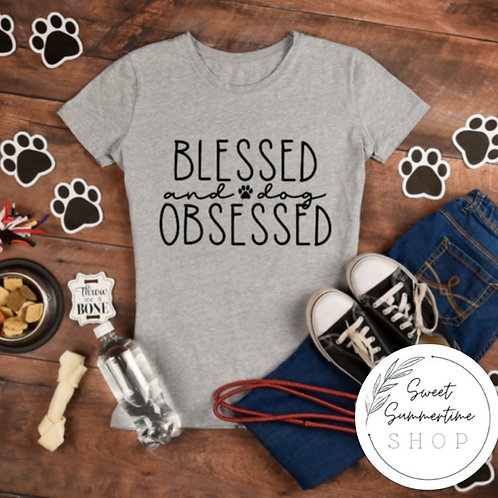 Blessed and dog obsessed tee shirt