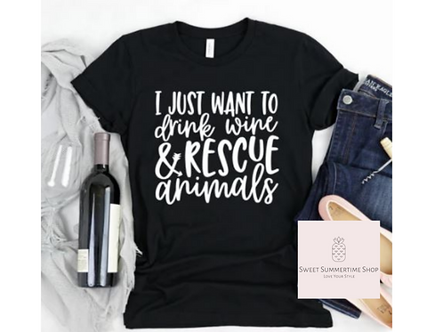 Drink Wine and Rescue Animals Shirt