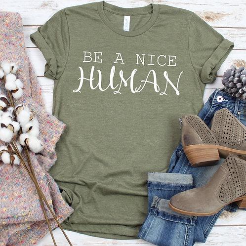 Be a Nice Human Women's T Shirt