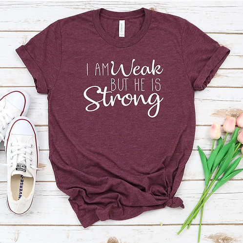 I am Weak but He is Strong - Jesus Loves me - Christian apparel-  womens t shirt
