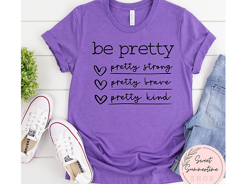 Be Pretty YOUTH size