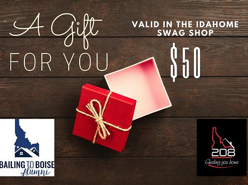 Idahome Swag E Gift Certificate - $50