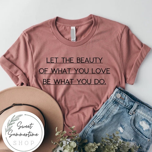 Let the Beauty shirt