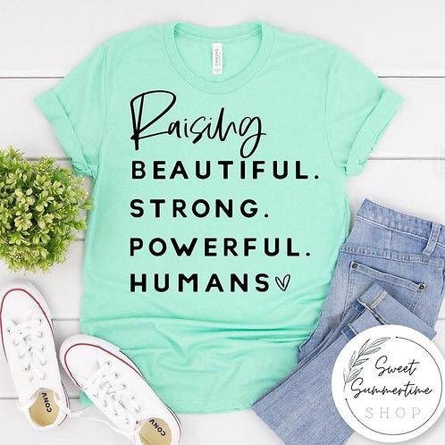 Raising strong humans shirt