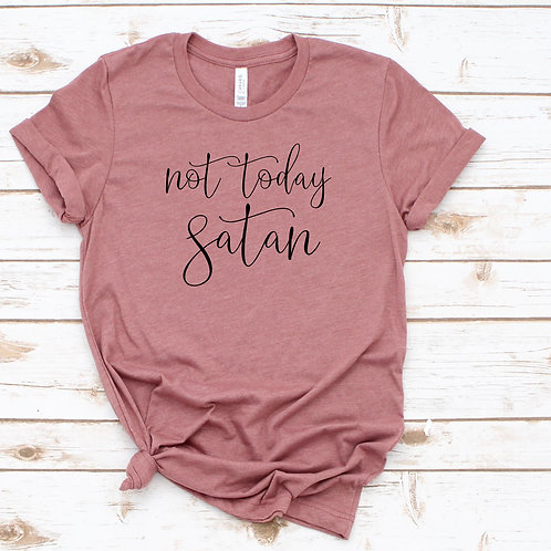 Not Today Satan -  Christian apparel-  womens