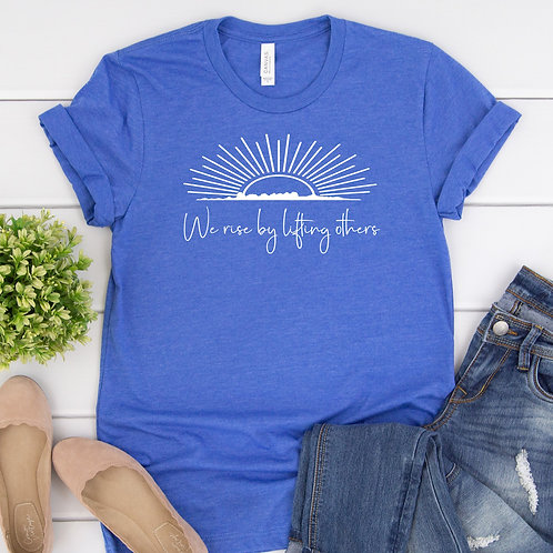 We Rise By Lifting Others Women's T Shirt