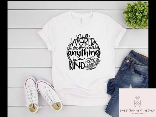 In a world where you can be anything, be kind - floral