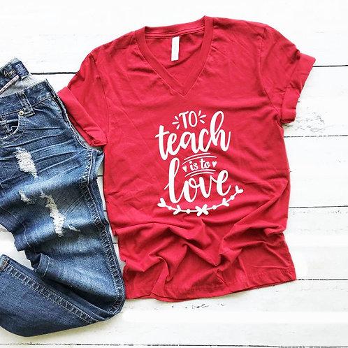 To teach is to love - Teacher Valentine shirt-  Women's T Shirt