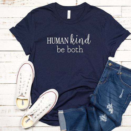 Human kind - be both- kindness - Womens T Shirt