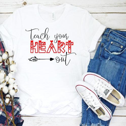 Teach your heart out - Valentine shirt for teacher - Women's T Shirt