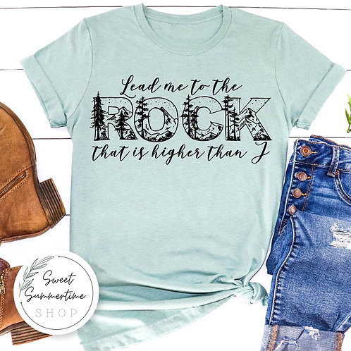 Lead me to the rock Shirt