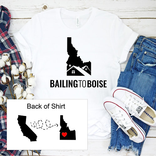 California to Idaho- Bailing to Boise Unisex T Shirt