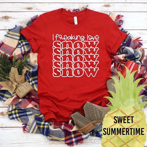 I Freaking Love Snow Shirt