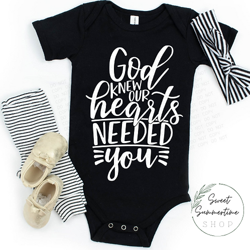 God Knew Our Hearts Needed You Baby Outfit