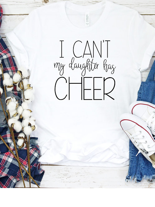 I can't My daughter has Cheer - Cheer Mom - Mom Life-  women's T Shirt