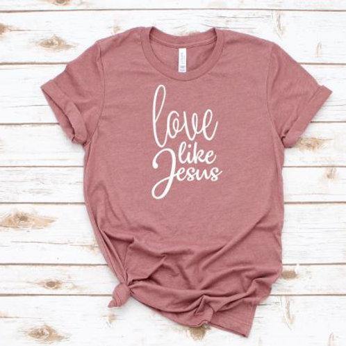 Love Like Jesus - Women's T Shirt