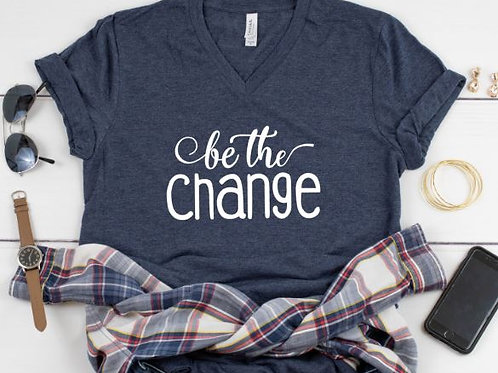 BE THE CHANGE Women's T Shirt
