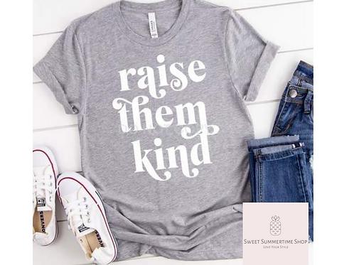 Raise Them Kind White Ink Shirt