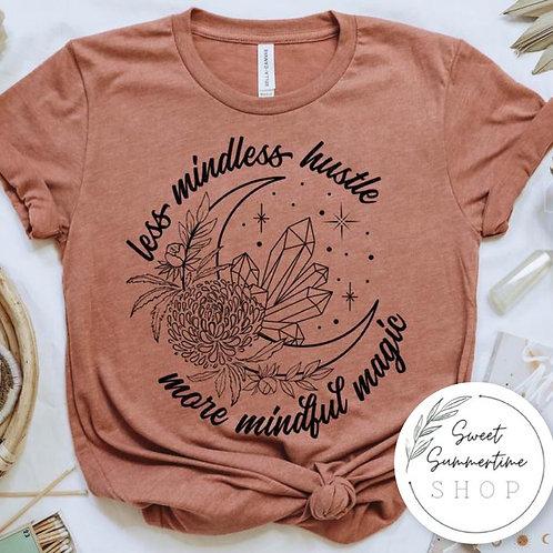 Less hustle more magic  shirt