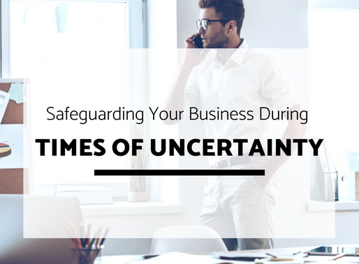 Safeguarding Your Business During Times of Uncertainty