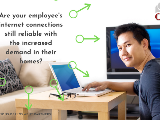 Are your employee's internet connections still reliable with the increased demand in their home?