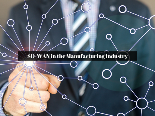 SD-WAN in the Manufacturing Industry