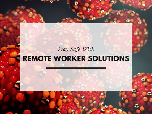 Stay Safe with Remote Worker Solutions