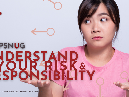 U – Understand your Risk & Responsibility