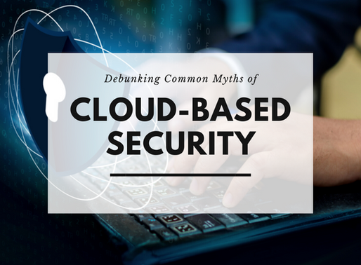 Debunking Common Myths of Cloud-Based Security