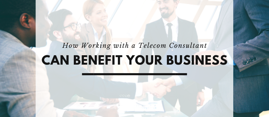 How Working with a Telecom Consultant Can Benefit Your Business